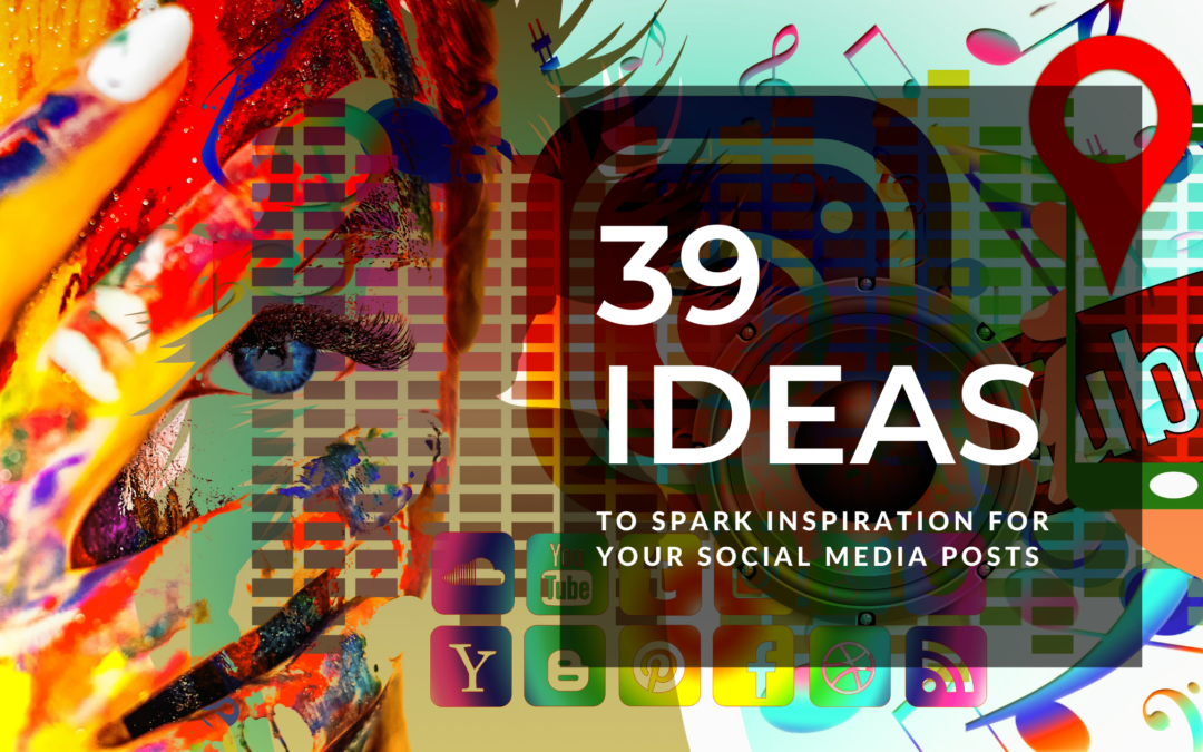 39 Ideas To Spark Inspiration For Social Media Posts