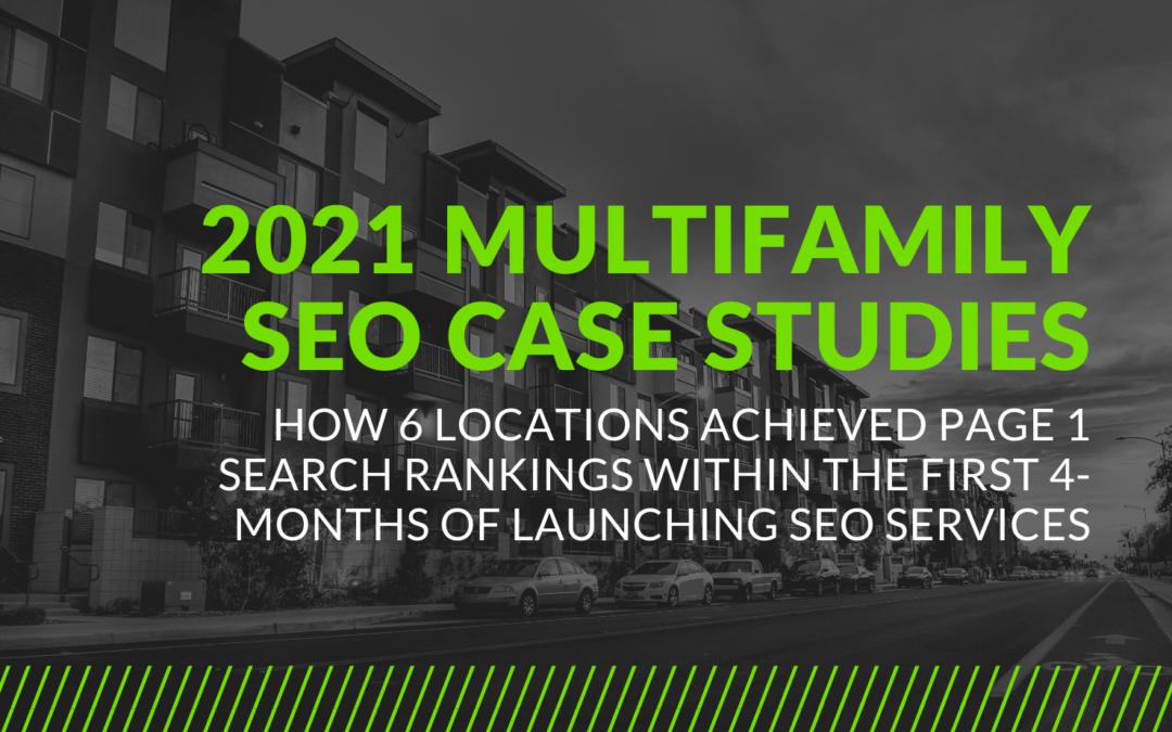 2021 Multifamily SEO Case Studies