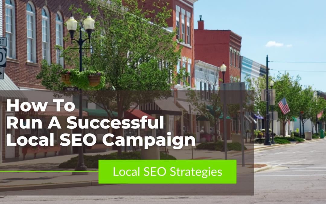 How To Run A Successful Local SEO Campaign